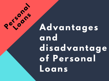 Advantages and disadvantages of Personal Loans