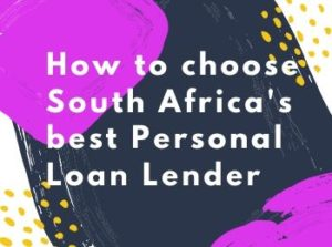 How to choose South Africa's best Personal Loan Lender